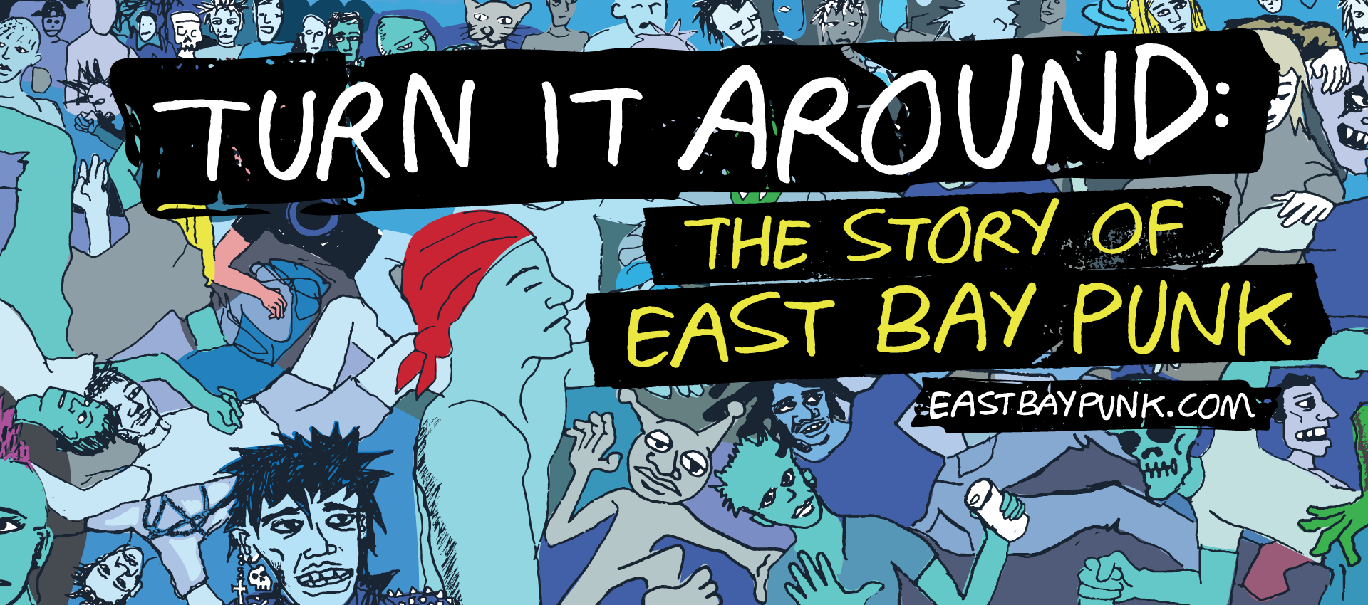 Turn It Around: The Story of East Bay Punk Documentary